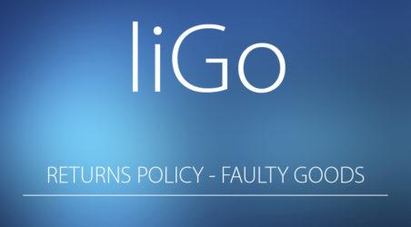liGo return policy & process for faulty items